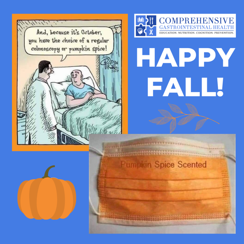 It is SEPTEMBER! Time for back-to-school, leaves changing color, and PUMPKIN SPICE MEMES! We jest about the pumpkin spice part, but we are serious about your health. Is it time for you to get your GUT in gear?