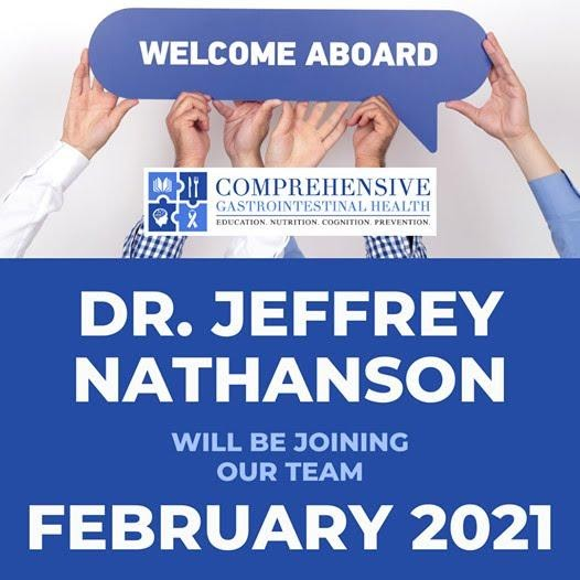 HUGE NEWS!! We are so thrilled to officially welcome DR. JEFFREY NATHANSON to the Comprehensive Gastrointestinal Health team starting February 2021