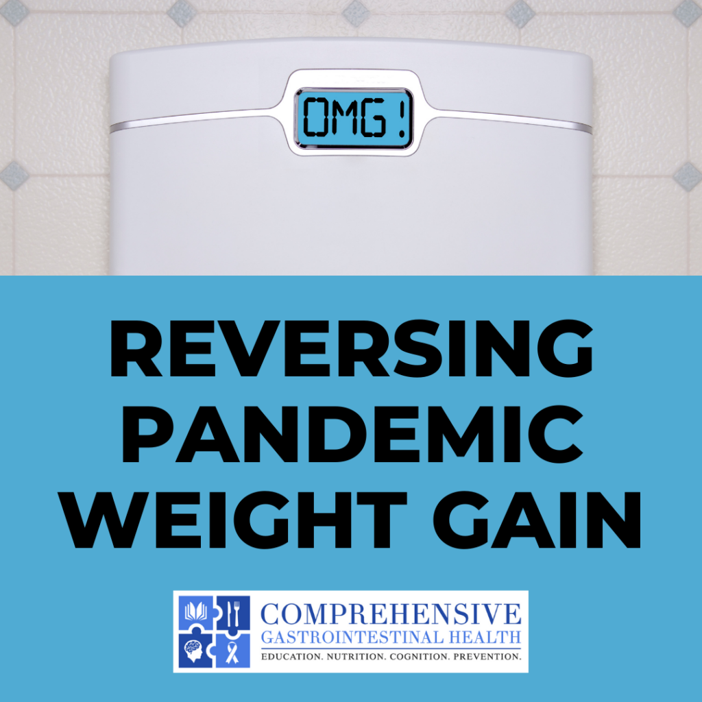 Reversing Pandemic Weight Gain: 6 Behavioral Suggestions for Successful Weight Management and Losing the COVID 15 (or 29)